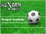 Liverpool Sports Training Academy By NexGen Academy