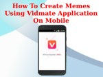 How To Create Memes Using Vidmate Application On Mobile