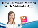 How To Make Memes With Vidmate App