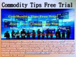 Commodity Tips Free Trial, Free Trial Commodity Tips