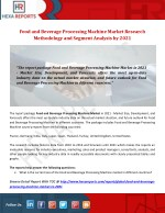 Food and Beverage Processing Machine Market Research Methodology and Segment Analysis by 2021