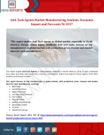 Anti-Tack Agents Market Manufacturing Analysis, Economic Impact and Forecasts To 2017