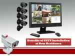 Benefits of CCTV Installation at Your Residence