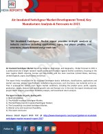 Air Insulated Switchgear Market Development Trend, Key Manufacture Analysis & Forecasts to 2021