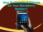 How To Download Vidmate On Your BlackBerry Mobiles?