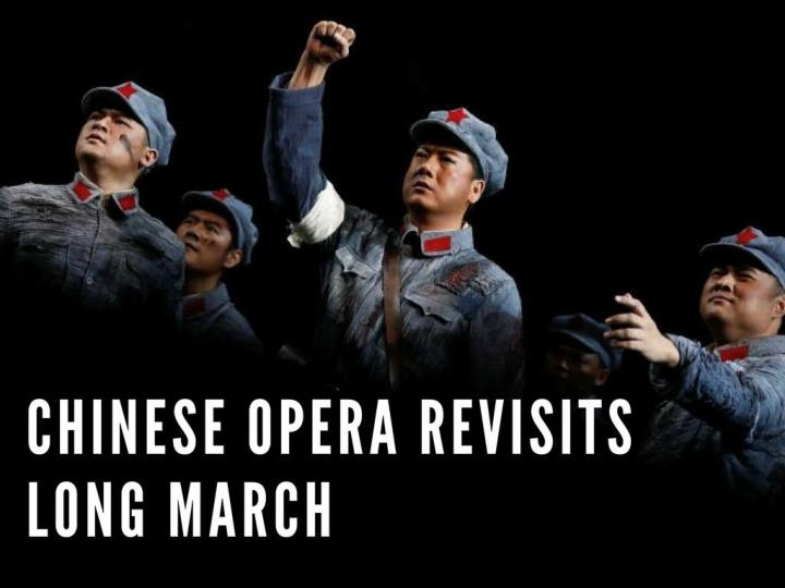 chinese opera revisits long march n.