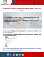 Ethylene Glycol Market Size, Competition and Outlook Analysis by 2022