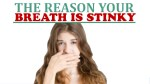 The Reason Your Breath is Stinky
