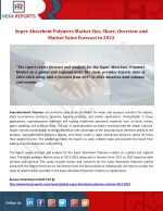 Super Absorbent Polymers Market Service Estimate and Trend Analysis to 2022