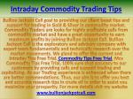 Intraday Tips Free Trial - Intraday Commodity Trading Tips Provider Bullion Jackpot Call
