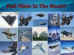 Fast Plane in the world