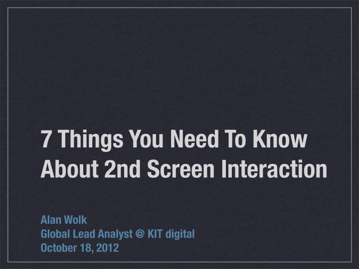 7 things you need to know about 2nd screen n.