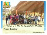 5 things to do in bangalore during team outing