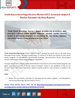 South Korea Neurology Devices Market 2022: Economic Impact & Market Dynamics By Hexa Reports