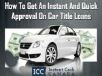 Get an instant and quick approval on car title loans