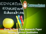 How To Turn Your Research Paper Writing Service Qualitative