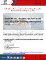 Ballast Water Treatment Systems Market Scope, Trends, Key Vendor Analysis and Forecast by 2022