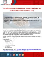 5-Sulfosalicylic Acid Dihydrate Market Trends, Manufacture, Cost Structure Analysis and Forecast by 2022