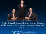 "Wallin & Klarich Criminal Defense Attorney Matthew Wallin Named as Super Lawyers Magazine ""Rising Star"" for 2017"