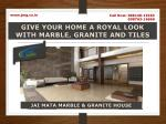 Give Your Home a Royal Look with Marble, Granite and Tiles