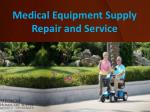 Medical Equipment Supply Repair and Service
