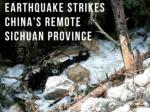 Earthquake strikes China's Sichuan province