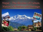 Nepal – The Blender of Culture, Nature's Wonders and Heritage