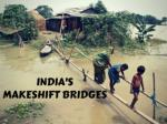 India's makeshift bridges
