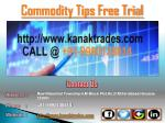 Silver Tips Free Trial, Commodity Tips Free Trial