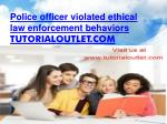 Police officer violated ethical law enforcement behaviors