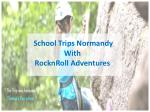 Plan School Trips Normandy with RocknRoll Adventures