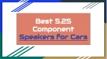 Best 5.25 Component Speakers for Cars
