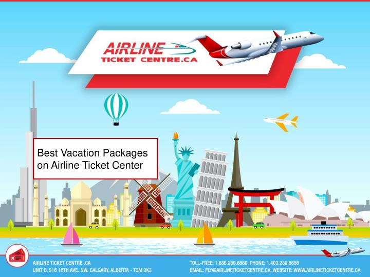 best vacation packages on airline ticket center n.