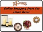 Buy Home Decor items in India online stores at Trendyfy.com
