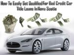 Get qualified for bad credit car loans in Nova Scotia easily