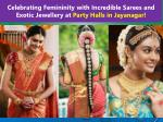Celebrating Femininity with Sarees and Exotic Jewelry at Party Halls in Jayanagar!