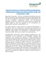 Separation Systems for Commercial Biotechnology Market Research Report Forecast to 2023