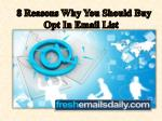 8 Reasons Why You Should Buy Opt In Email List