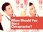 When Should You See a Chiropractor?