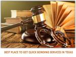 BEST PLACE TO GET QUICK BONDING SERVICES IN TEXAS