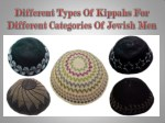 Different Types Of Kippahs For Different Categories Of Jewish Men