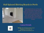Half Splayed Skirting Boards in Perth
