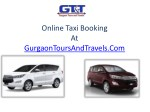 Online taxi booking in gurgaon - gurgaon tours@9999666639