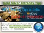 Intraday Gold Silver Tips - Commodity Tips Free Trial with high Profit