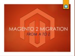 Magento 2 Migration - Essential Guide from A to Z