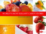 Most Elegant Candy Stores of the World