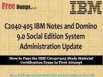 IBM C2040-405 Exam Braindumps | Validate your IBM C2040-405 Certification Exam with Updated IBM C2040-405 Study Material