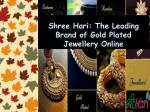 Shree Hari: The Leading Brand of Gold Plated Jewelry Online