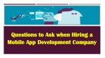Questions to ask when hiring a mobile app development company