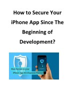 How to Secure Your iPhone App Since The Beginning of Development?